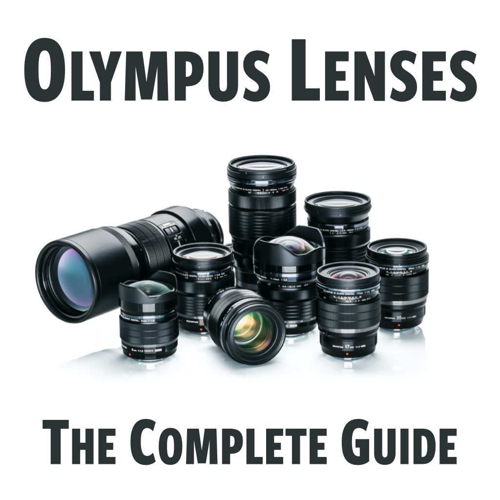 Olympus Lenses: The Complete Guide