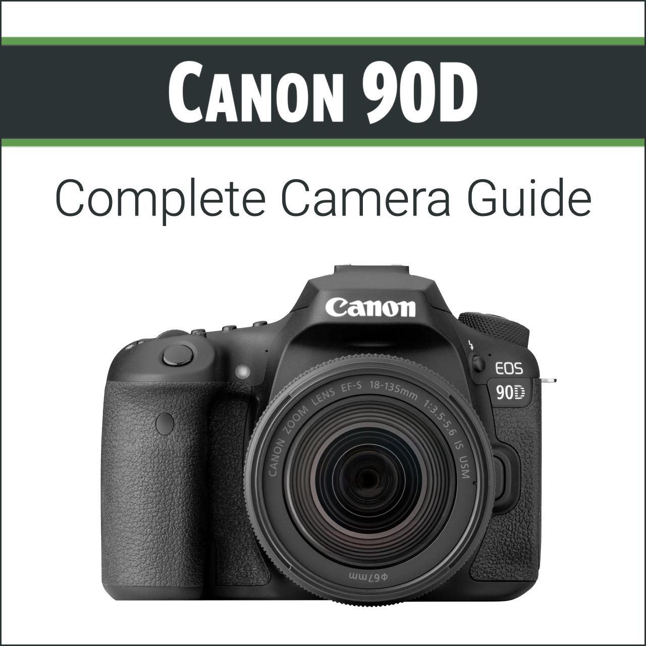Canon 90D: Complete Camera Guide