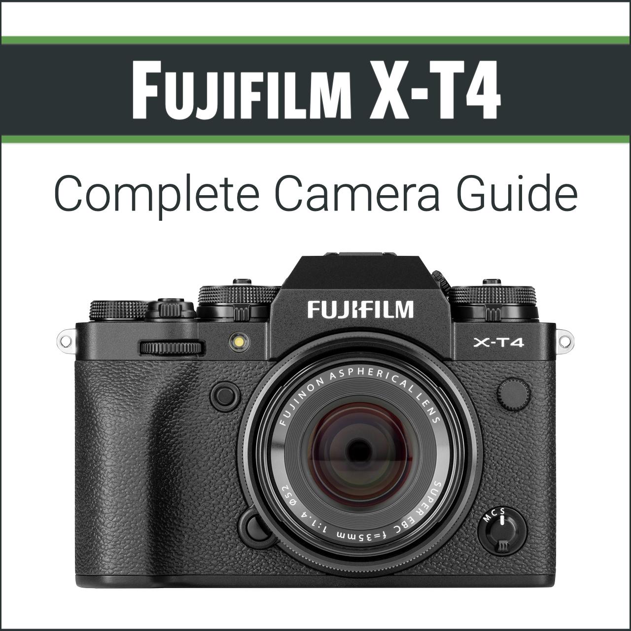 Fujifilm X-T4: Complete Camera Guide