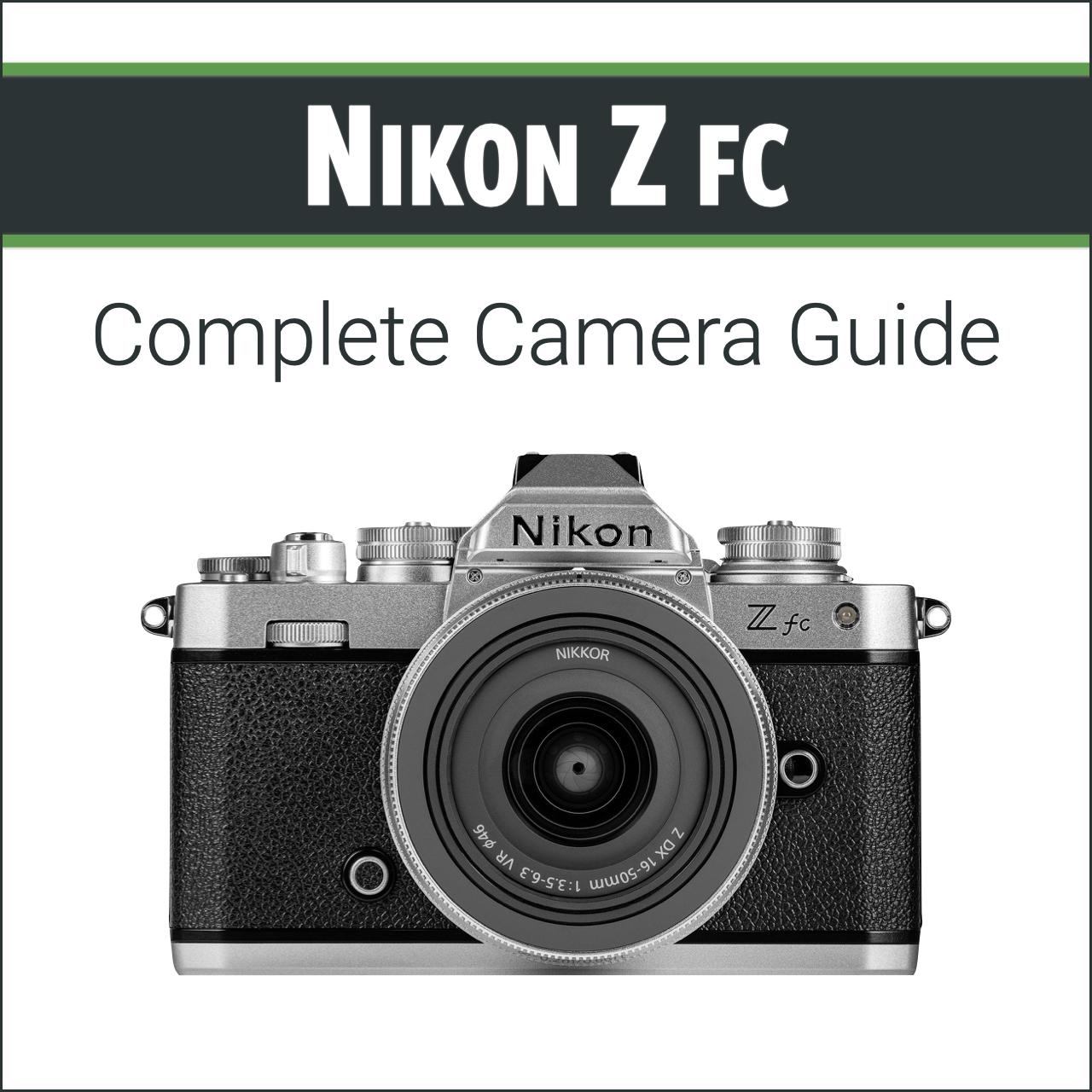 Nikon Z fc: Complete Camera Guide