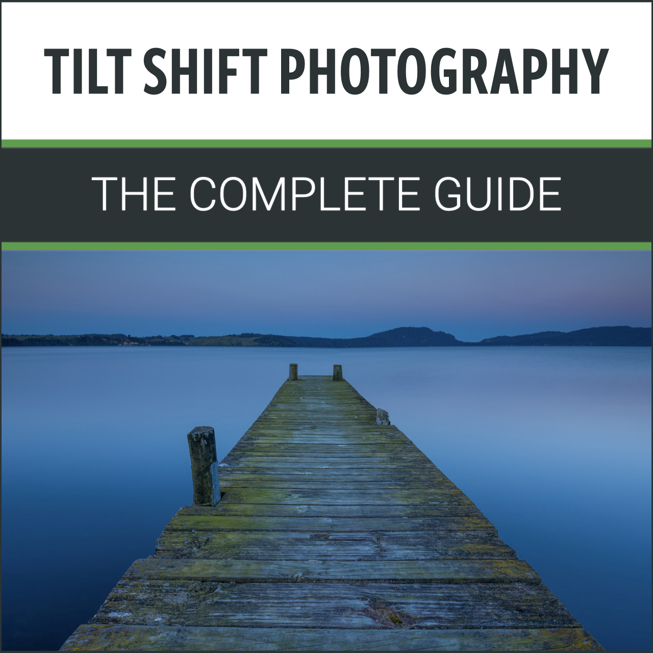 Tilt Shift Photography: The Complete Guide